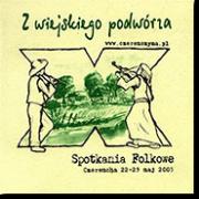 """""""Z wieskiego podworza"""" - 2005"""